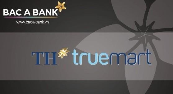 TH True Mart đồng hành cùng Bac A Bank mở thẻ thanh toán cho khách hàng.
