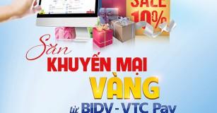Khuyến mãi vàng tại VTC Pay khi thanh toán bằng tài khoản BIDV