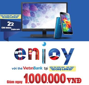 Điện máy Chợ Lớn giảm giá cho chủ thẻ tín dụng Vietinbank