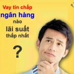 vay-tin-chap-ngan-hang-nao