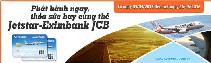 """Chương trình ưu đãi """"Phát hành ngay, thỏa sức bay cùng thẻ Jetstar-Eximbank JCB"""""""